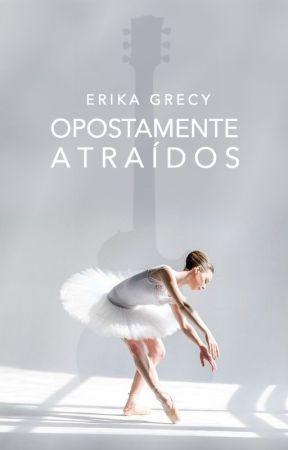Opostamente Atraídos  by ErikaGrecy