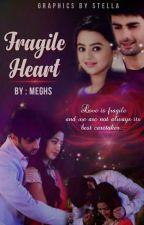 Fragile Heart by Twinklingmeghs