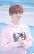 Let me || Kim Yugyeom by bxgstxr