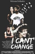 I Can't Change  (Larry Stylinson) - TERMINADA by WelcomeToShades