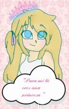 Para  mí tú eres una princesa/Freddoy/FNAFHS  by Rainbow_Hope