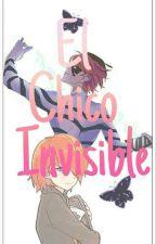 EL CHICO INVISIBLE (nathaniel y tu) by andreathemonster