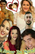 Un Amor de Novela by TheOnlyKing_SC