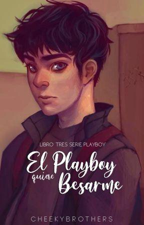 El Playboy quiere Besarme, [SP#3]   ✓ by CheekyBrothers