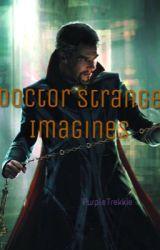Doctor Strange Imagines by PurpleTrekkie