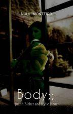 Body- IG;; Justin Bieber (Em revisão)  by mynameisnuh