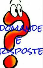 Domande E Risposte by xMrSam_