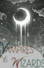Vampires vs Wizards  by DebbyMerry