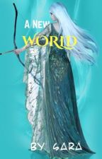 A NEW WORLD: Acotar and tog [COMPLETED] by -unrelatedtwins-