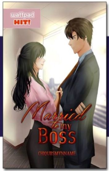 Married To My Boss (SOON TO BE PUBLISHED)