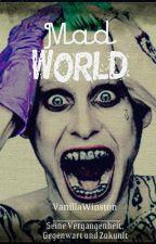 Mad World|| Joker by VanillaWinston