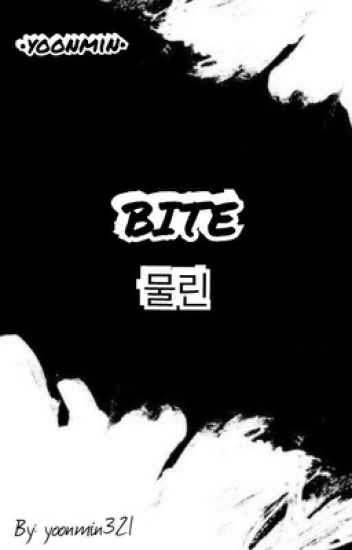 Bite •Yoonmin•|WATTYS2017|