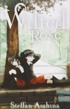 Wilted Rose (Gakuen Alice Fanfiction) by ThankfullyYours
