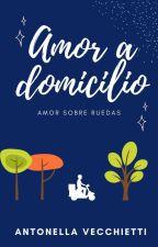 Amor a domicilio (Amor sobre ruedas #2) by Anto46