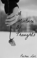 A Mixture Of Thoughts by slightlysuperman