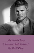 His Second Chance (Interracial Adult Romance) by NicoleMckoy