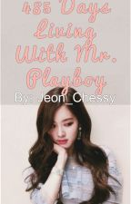 485 Days Living With Mr. Playboy[ONGOING] #Wattys2017 by ChamCham102