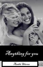 Anything for you by aasthaasharma