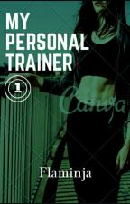 My personal trainer [#Wattys2018] by Flaminja