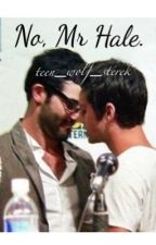 No, Mr Hale. [Sterek] (Boyxboy) by teen_sterek_wolf