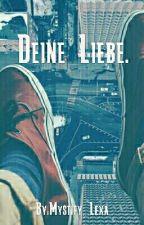 Deine Liebe. (boyxboy) by Mystify_Lexa