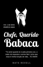 Chefe, Querido Babaca by NataliaRevell
