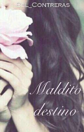 Maldito destino by Bel_Contreras