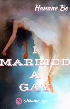 I married a gay by HananeBe