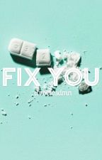 fix you | minishaw [on hold] by wroetosdmn