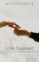 Love Yourself. by SmilingHidesSecrets