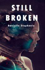 Still Broken by DanielleKniz