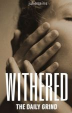 withered by juliesains