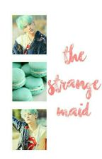 The Strange Maid ╰ MYG ╮ by babydaejae