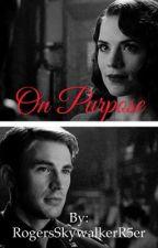On Purpose by RogersSkywalkerR5er