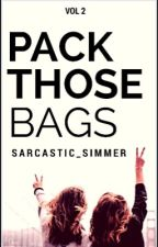Pack those bags by Sarcastic_Simmer