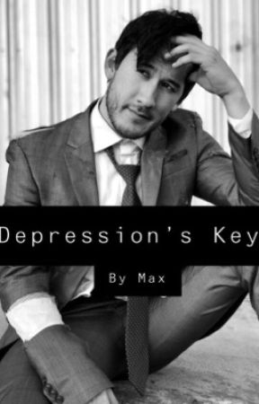 Depression's Key (MarkiplierXReader) Book One by PlayerOfWorth7