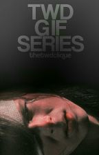 » TWD GIF SERIES « by thetwdclique