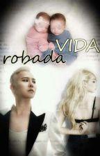 VIDA ROBADA  by KikaGarcia7