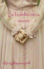 La Fedeltà,reca Onore by SteffanyCharmein