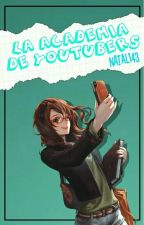 Instituto de Youtubers[Roler Play}♡Cerrado♡ by XxSiempreAlanWxX