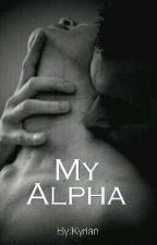 My Alpha  by Kyrian