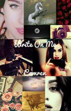 Write on me - Camren by Camreengirl