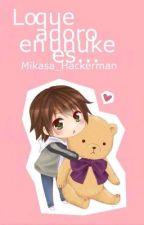 Lo que adoro en un uke es... by Mikasa_Hackerman