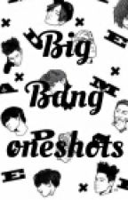 Big Bang One Shots by Tiny_Tabi