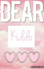 Dear Kiddo by AdeusuPraSempre