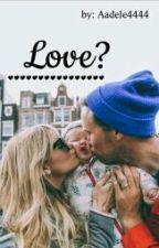 Love? by Aadele4444