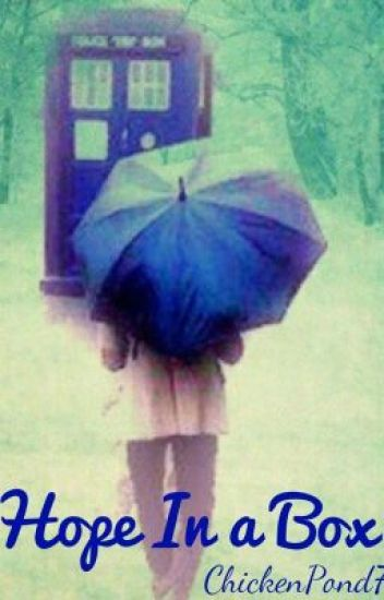 Hope In A Box (Doctor Who Fan Fiction) ((Completed))