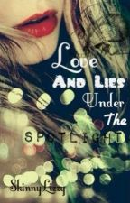 Love And Lies Under The Spotlight by SkinnyLizzy