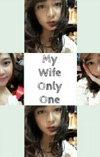 My Wife Only One! by elmyituhelmy