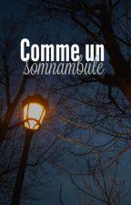 Comme Un Somnambule by hologramclo